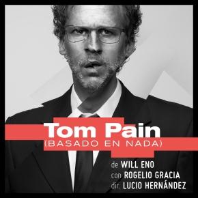 TOM PAIN (basado en nada) de Will Eno – Dirección: Lucio Hernández – Por Dra.RaquelTesone