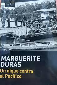 Un dique contra el Pacífico, de Marguerite Duras – por MarianaWassner
